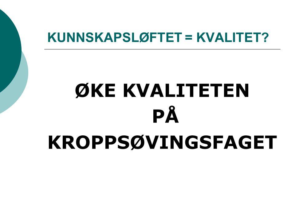HVA ER KVALITET I KROPPSØVING.