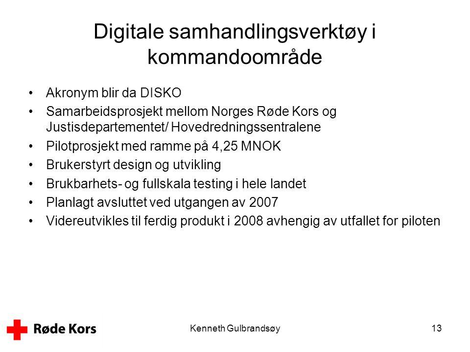 Kenneth Gulbrandsøy13 Digitale samhandlingsverktøy i kommandoområde •Akronym blir da DISKO •Samarbeidsprosjekt mellom Norges Røde Kors og Justisdepart