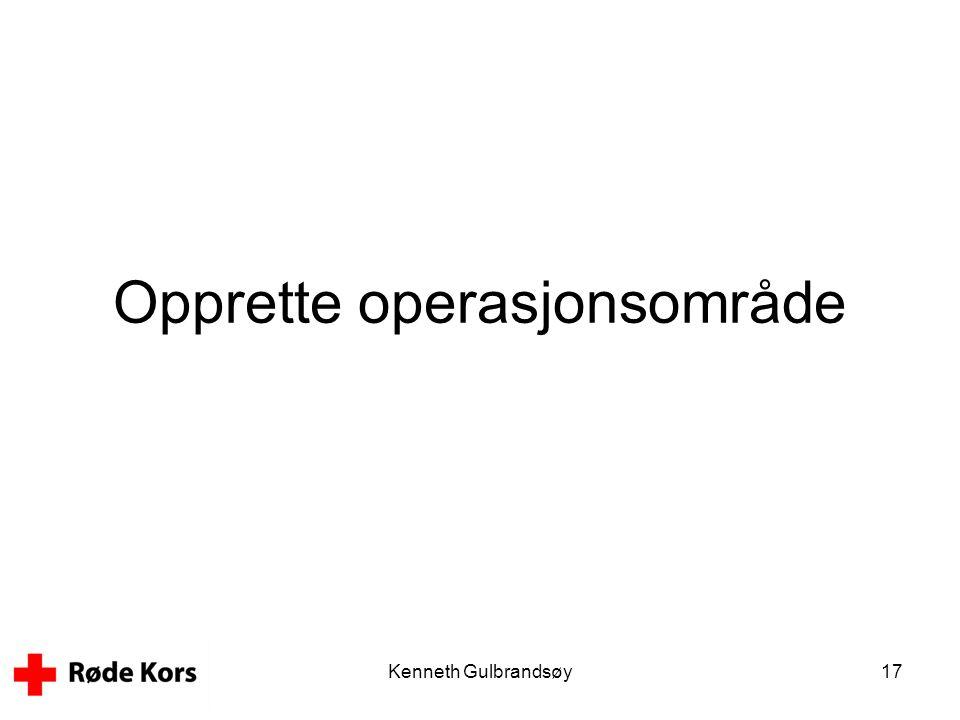 Kenneth Gulbrandsøy17 Opprette operasjonsområde