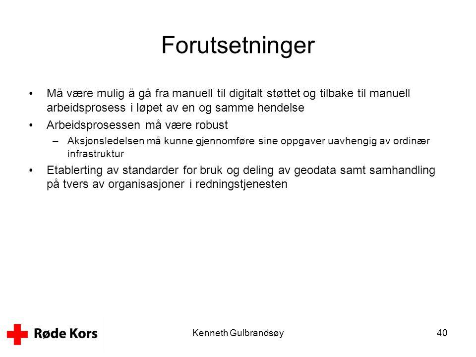 Kenneth Gulbrandsøy40 Forutsetninger •Må være mulig å gå fra manuell til digitalt støttet og tilbake til manuell arbeidsprosess i løpet av en og samme