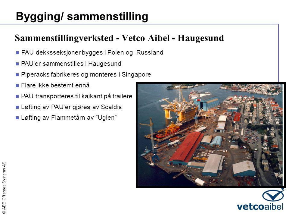 © ABB Offshore Systems AS Sammenstillingverksted - Vetco Aibel - Haugesund Bygging/ sammenstilling  PAU'er sammenstilles i Haugesund  Piperacks fabr