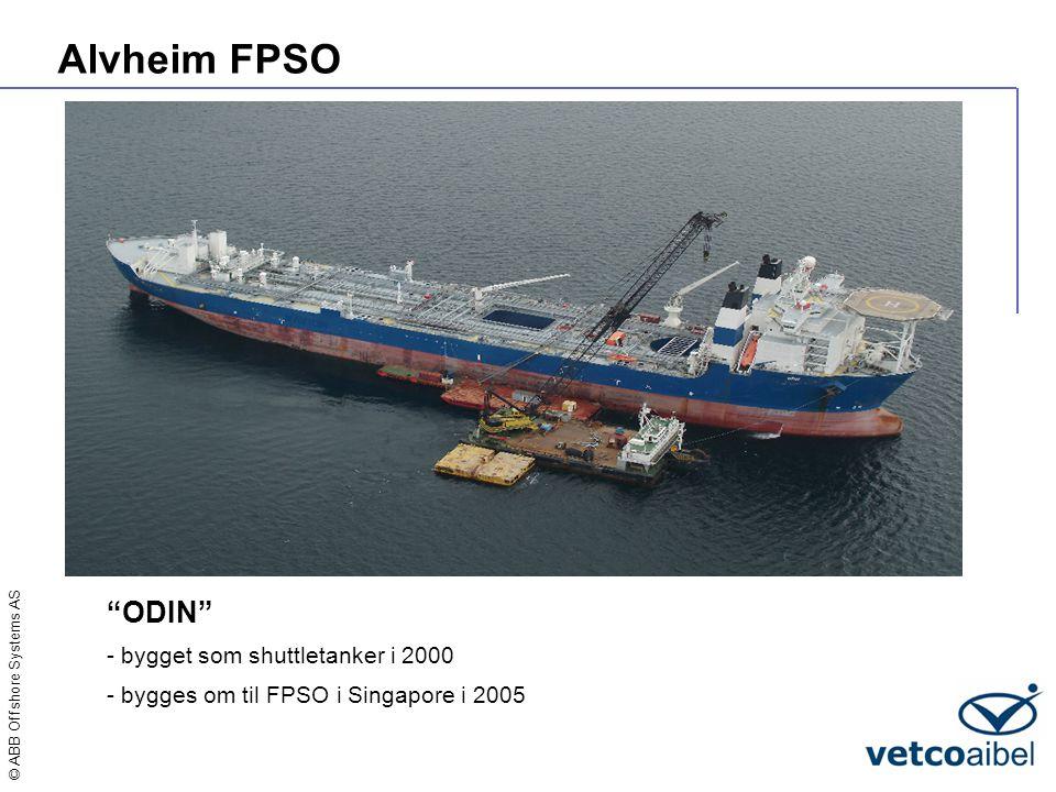 """© ABB Offshore Systems AS Alvheim FPSO """"ODIN"""" - bygget som shuttletanker i 2000 - bygges om til FPSO i Singapore i 2005"""