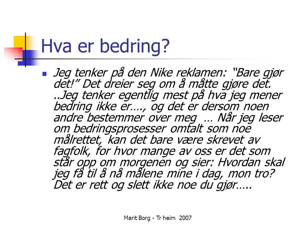 Marit Borg - Tr heim 2007 Bedringsprosess.