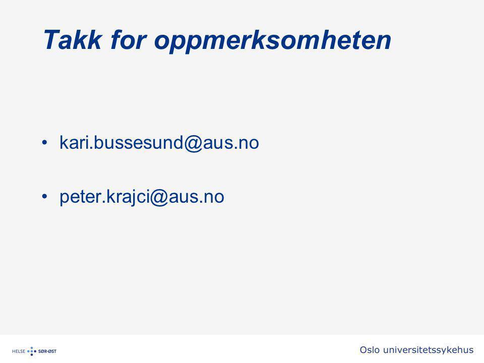 Takk for oppmerksomheten •kari.bussesund@aus.no •peter.krajci@aus.no
