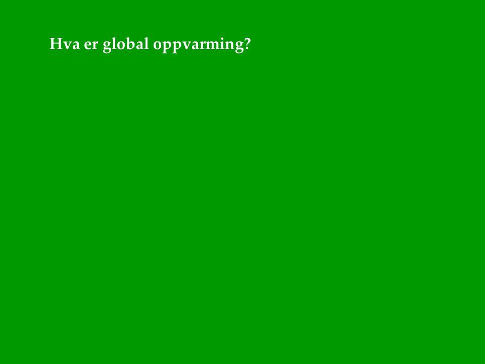 Hva er global oppvarming?