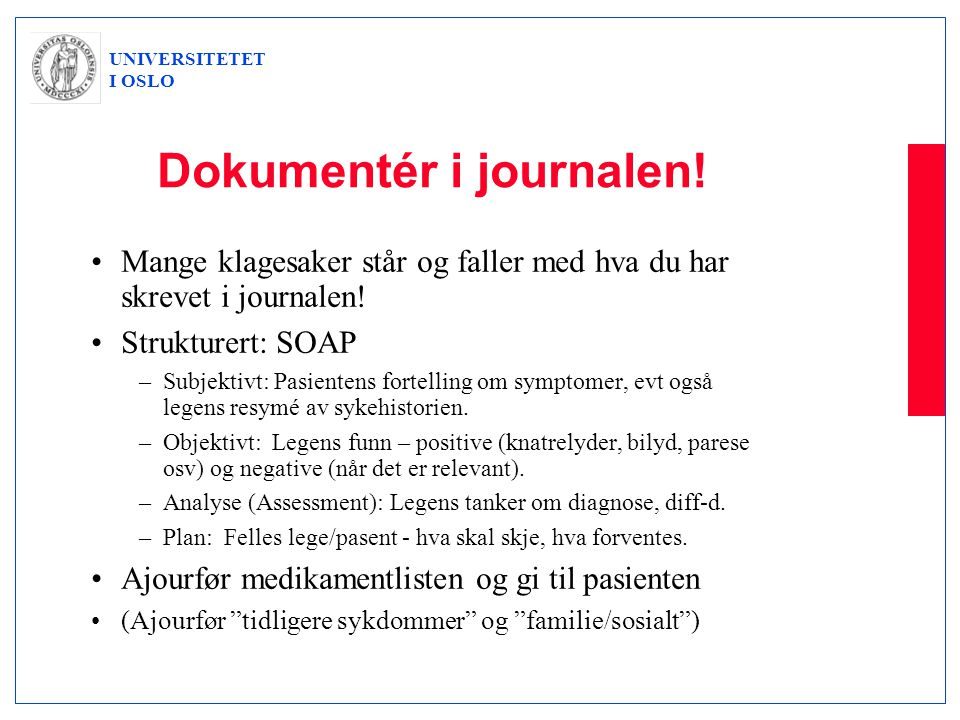 UNIVERSITETET I OSLO Dokumentér i journalen.