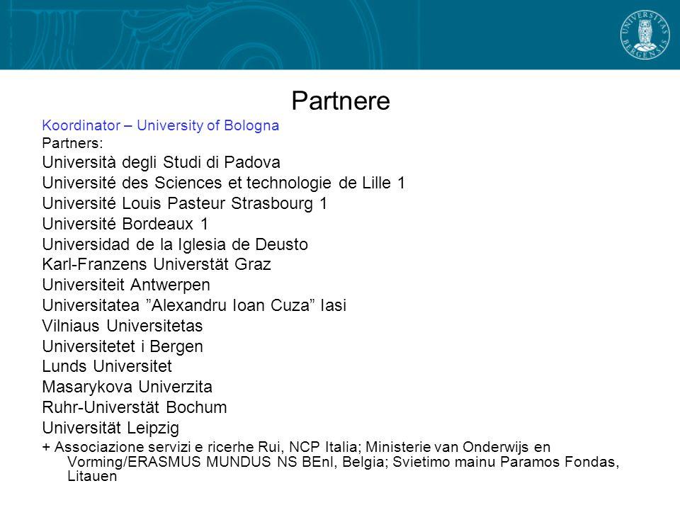 Partnere Koordinator – University of Bologna Partners: Università degli Studi di Padova Université des Sciences et technologie de Lille 1 Université L