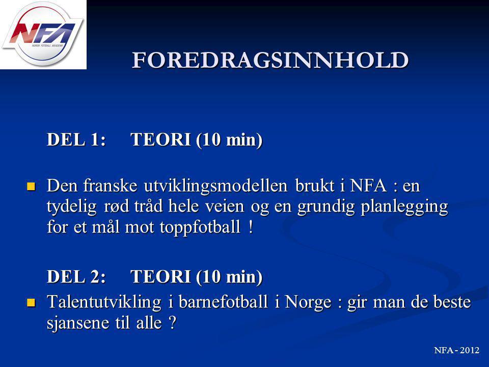 FOREDRAGSINNHOLD FOREDRAGSINNHOLD DEL 1: TEORI (10 min)  Den franske utviklingsmodellen brukt i NFA : en tydelig rød tråd hele veien og en grundig pl