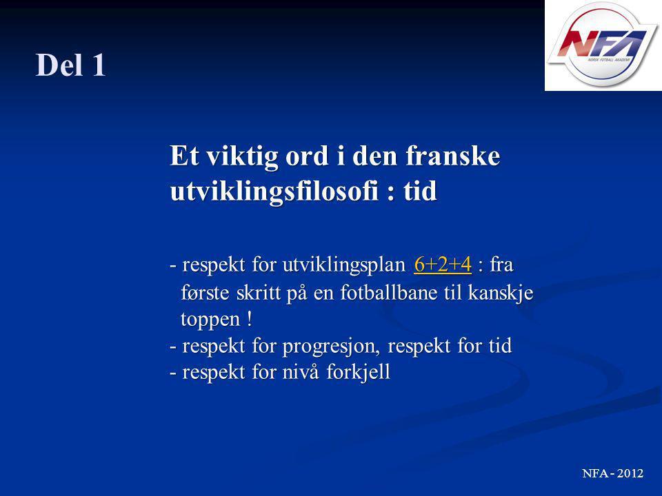 Et viktig ord i den franske utviklingsfilosofi : tid - respekt for utviklingsplan 6+2+4 : fra første skritt på en fotballbane til kanskje toppen ! 6+2