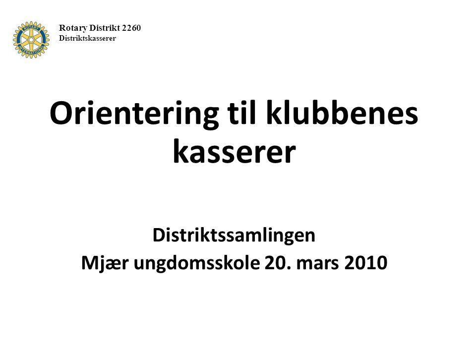 Orientering til klubbenes kasserer Distriktssamlingen Mjær ungdomsskole 20.