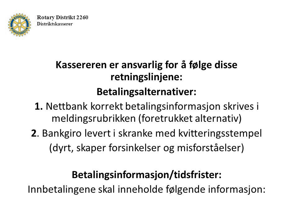 Kassereren er ansvarlig for å følge disse retningslinjene: Betalingsalternativer: 1.