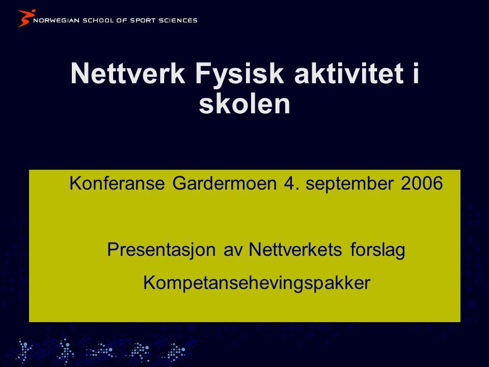 Nettverk Fysisk aktivitet i skolen Konferanse Gardermoen 4.