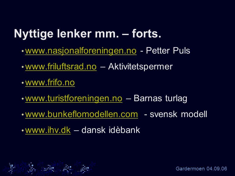 Gardermoen 04.09.06 Nyttige lenker mm. – forts.