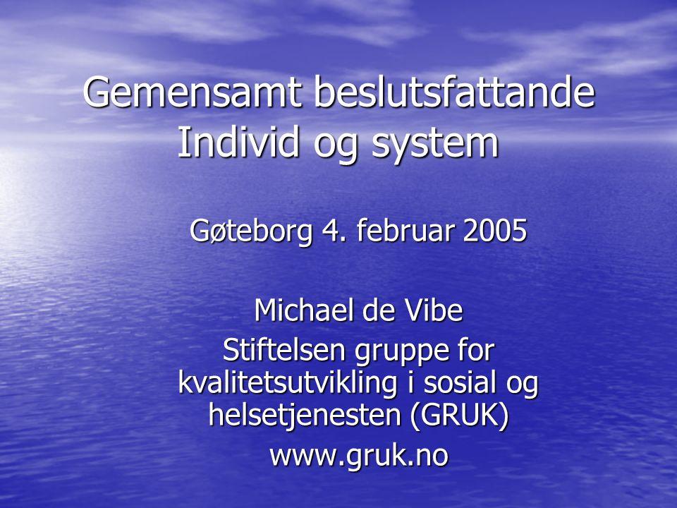 Gemensamt beslutsfattande Individ og system Gøteborg 4.