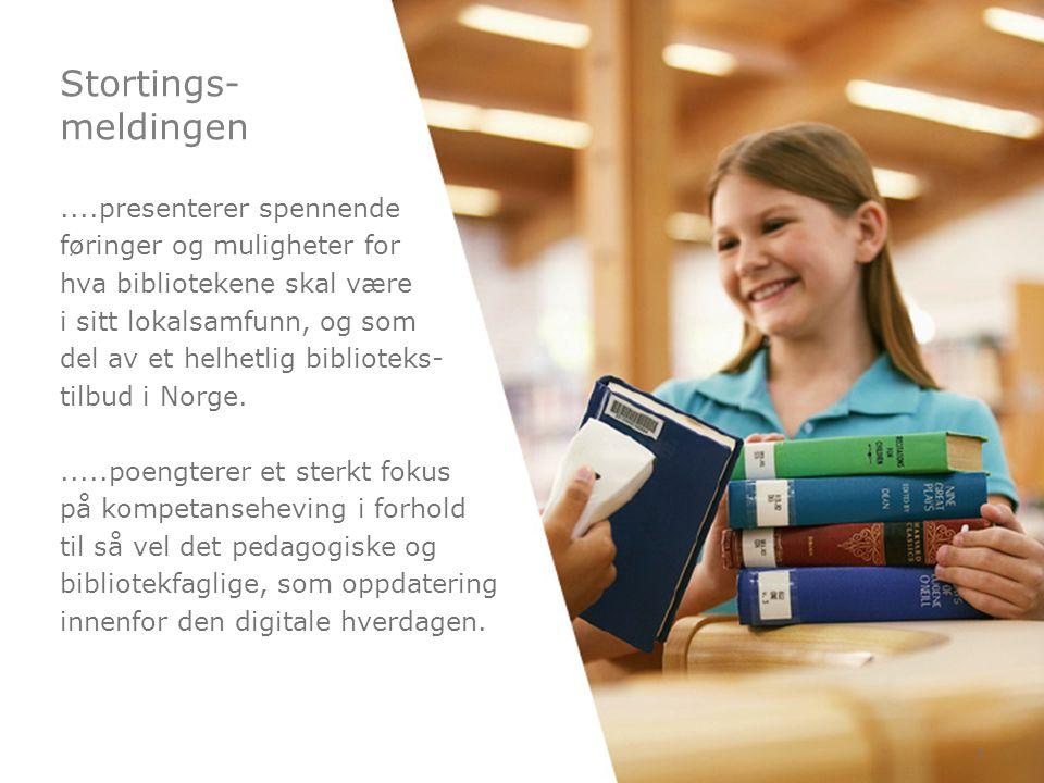 Stortings- meldingen 5....presenterer spennende føringer og muligheter for hva bibliotekene skal være i sitt lokalsamfunn, og som del av et helhetlig