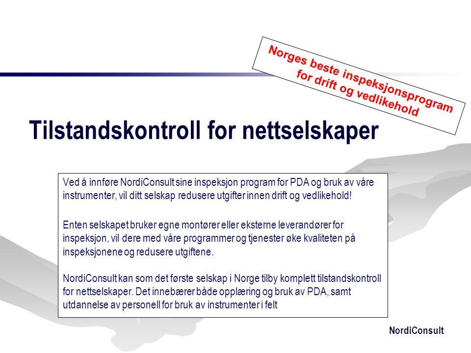 NordiConsult Tilstandskontroll for nettselskaper Ved å innføre NordiConsult sine inspeksjon program for PDA og bruk av våre instrumenter, vil ditt sel