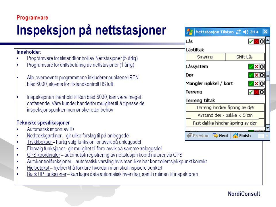NordiConsult Programvare Inspeksjon på nettstasjoner Inneholder: •Programvare for tilstandkontroll av Nettstasjoner (5 årlig) •Programvare for driftsb