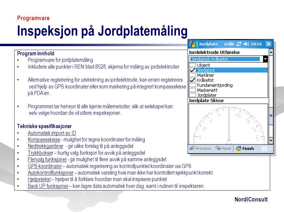 NordiConsult Programvare Inspeksjon på Jordplatemåling Program innhold •Programvare for jordplatemåling •Inkludere alle punkter i REN blad 8028, skjem