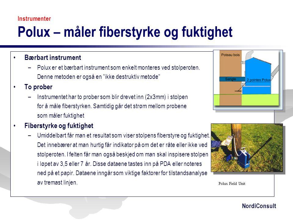 NordiConsult Instrumenter Polux – måler fiberstyrke og fuktighet • Bærbart instrument –Polux er et bærbart instrument som enkelt monteres ved stolpero