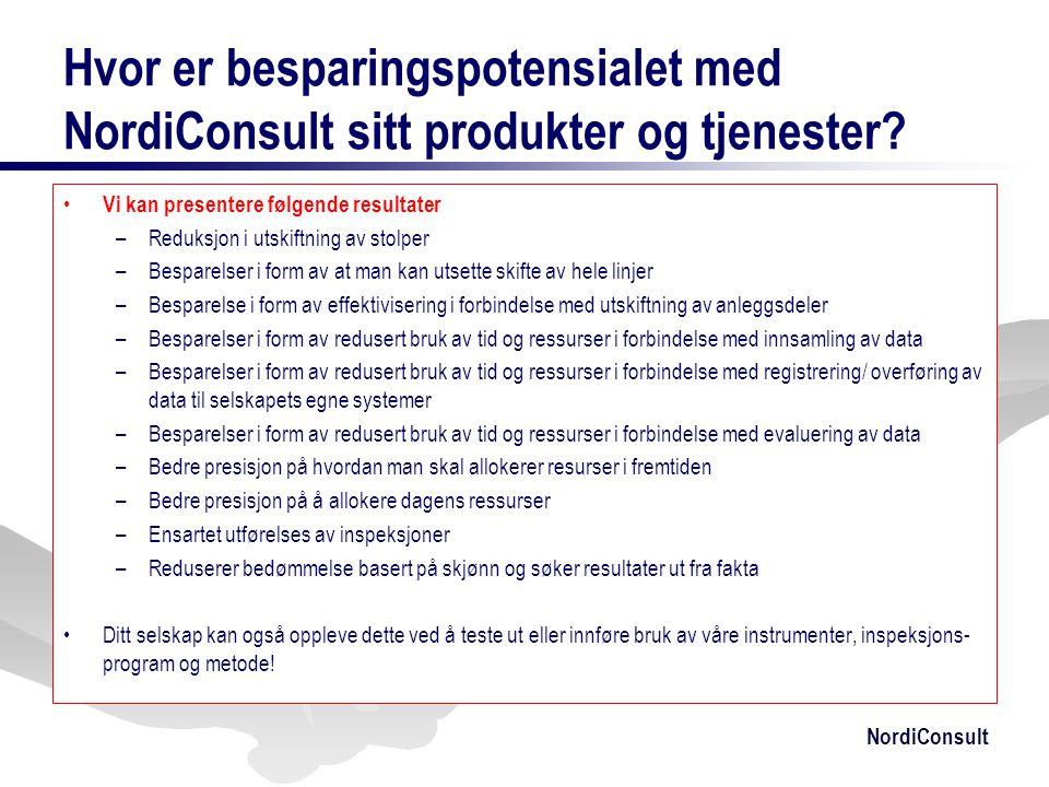 NordiConsult Hvor er besparingspotensialet med NordiConsult sitt produkter og tjenester? • Vi kan presentere følgende resultater –Reduksjon i utskiftn