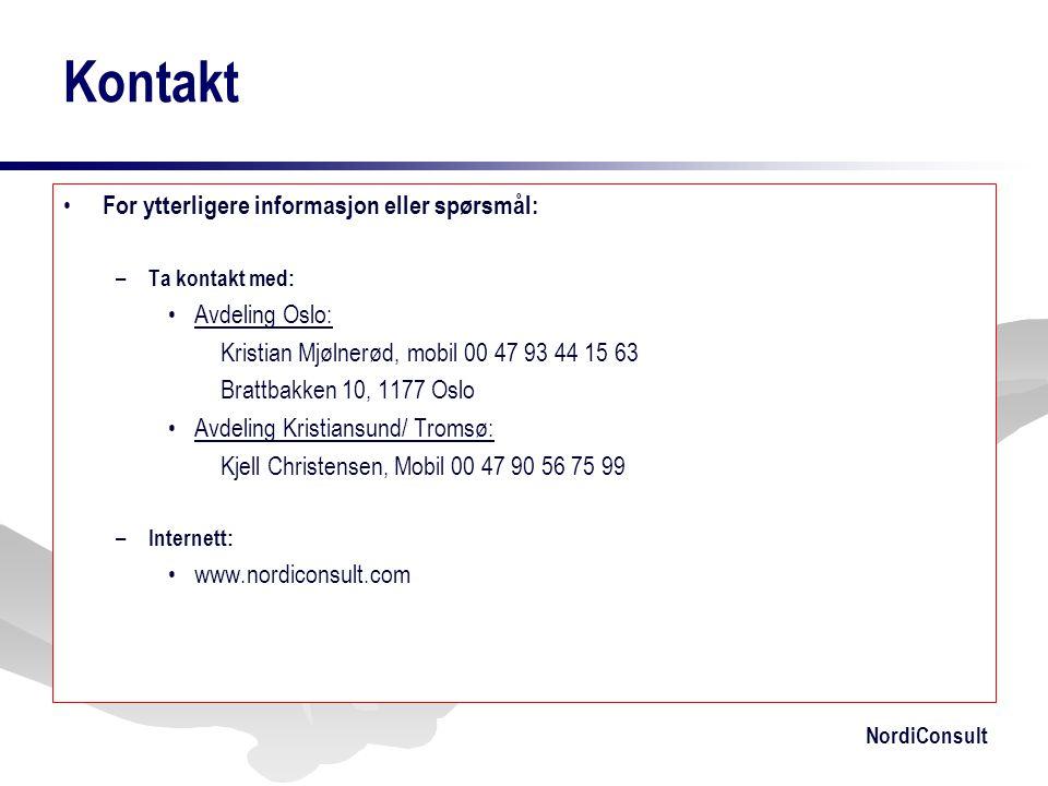 NordiConsult • For ytterligere informasjon eller spørsmål: – Ta kontakt med: •Avdeling Oslo: Kristian Mjølnerød, mobil 00 47 93 44 15 63 Brattbakken 1