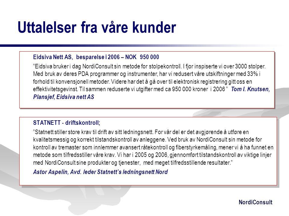 """NordiConsult Uttalelser fra våre kunder STATNETT - driftskontroll; """"Statnett stiller store krav til drift av sitt ledningsnett. For vår del er det avg"""