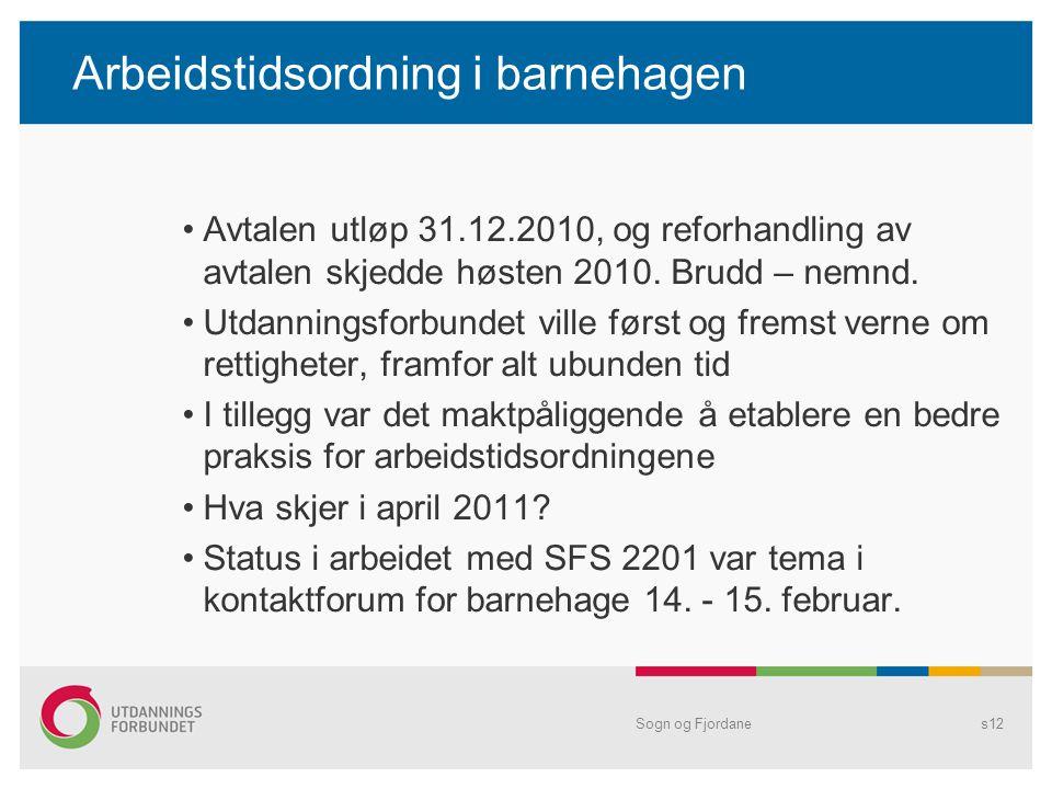 Arbeidstidsordning i barnehagen •Avtalen utløp 31.12.2010, og reforhandling av avtalen skjedde høsten 2010.