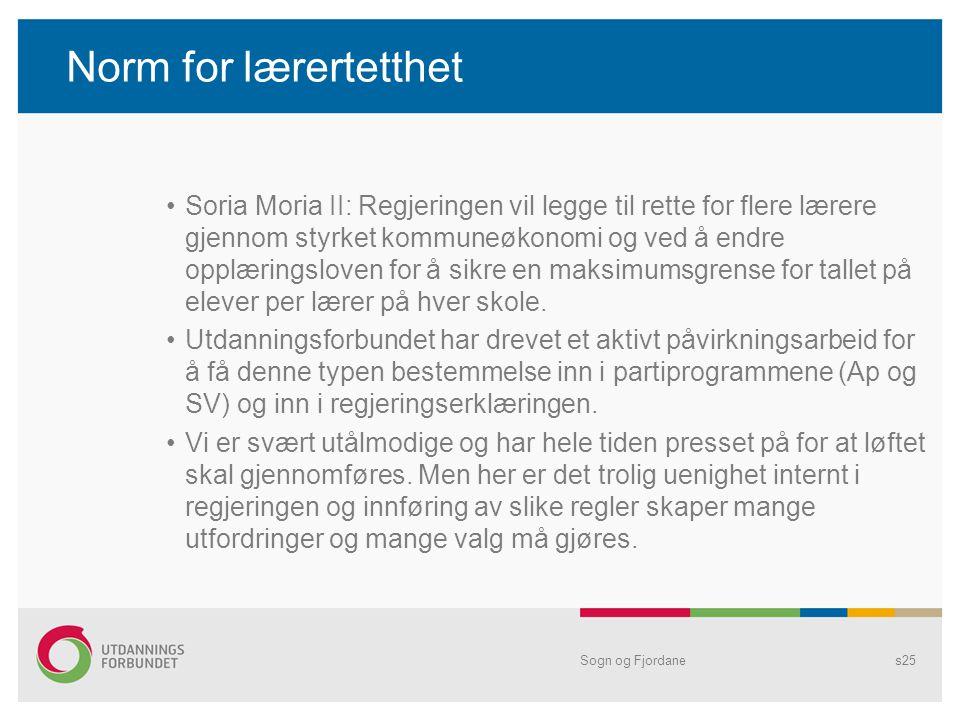 Norm for lærertetthet •Soria Moria II: Regjeringen vil legge til rette for flere lærere gjennom styrket kommuneøkonomi og ved å endre opplæringsloven