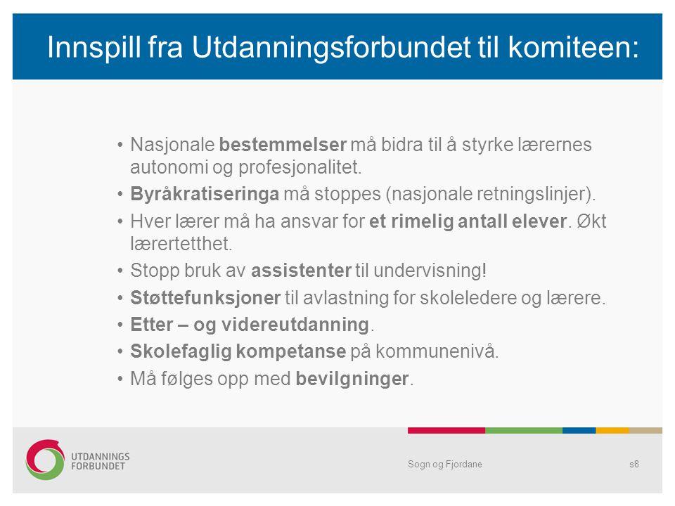Innspill fra Utdanningsforbundet til komiteen: •Nasjonale bestemmelser må bidra til å styrke lærernes autonomi og profesjonalitet. •Byråkratiseringa m