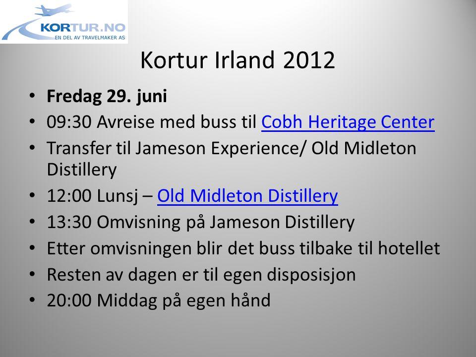 Kortur Irland 2012 • Fredag 29.