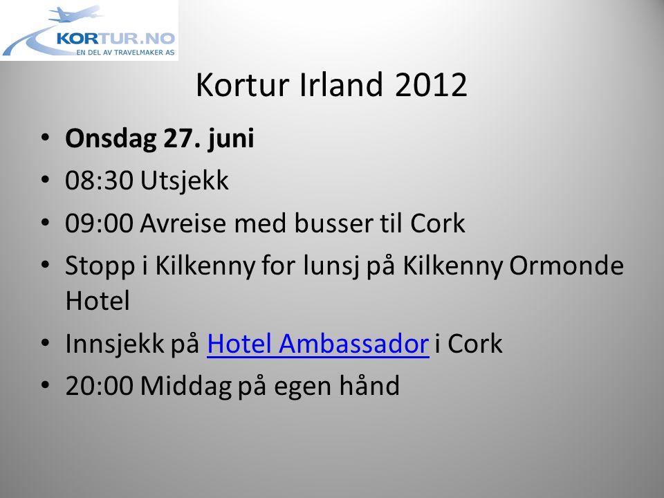 Kortur Irland 2012 • Onsdag 27.