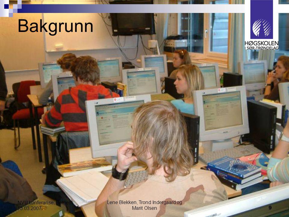 Lene Blekken, Trond Indergaard og Marit Olsen9 NVU konferanse, Bergen, 13.03.2007 Bakgrunn