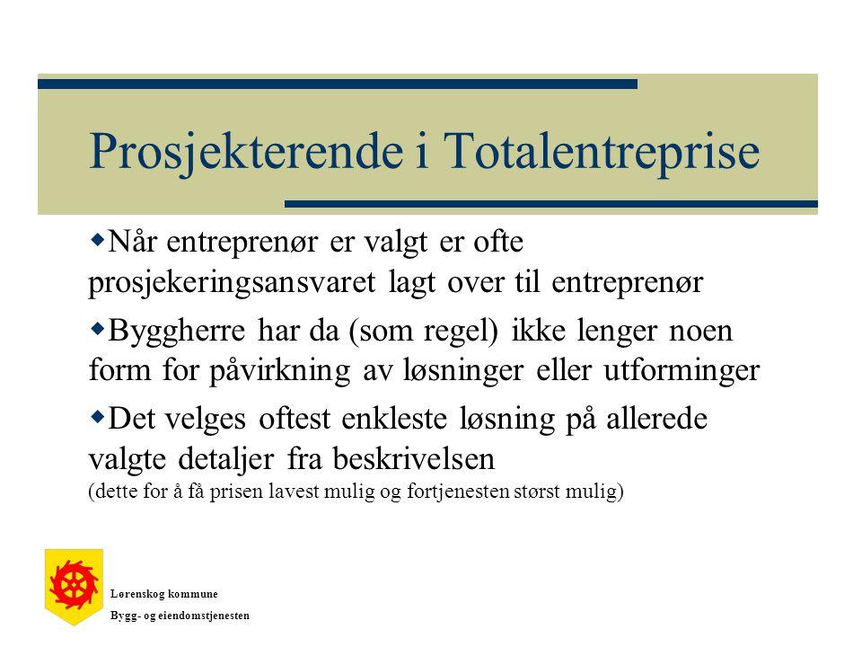 Prosjekterende i Totalentreprise  Når entreprenør er valgt er ofte prosjekeringsansvaret lagt over til entreprenør  Byggherre har da (som regel) ikk