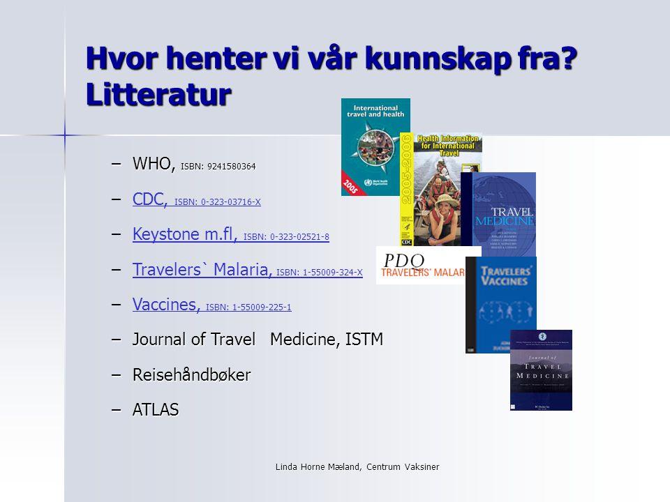 Linda Horne Mæland, Centrum Vaksiner Hvor henter vi vår kunnskap fra.