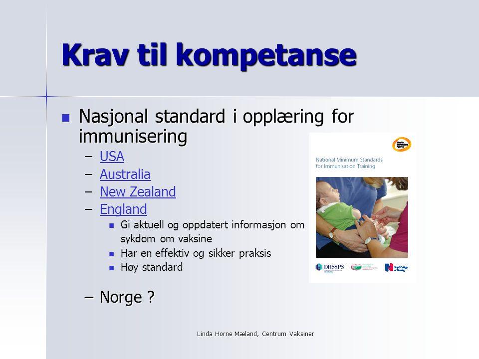 Linda Horne Mæland, Centrum Vaksiner Kvalitet KVALITET TID Bakgrunn Kunnskap og erfaring Tilgang til informasjon Nasjonale standard/godkjenning .