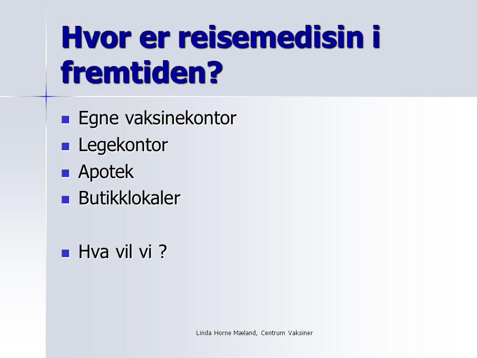 Linda Horne Mæland, Centrum Vaksiner Hvor er reisemedisin i fremtiden.
