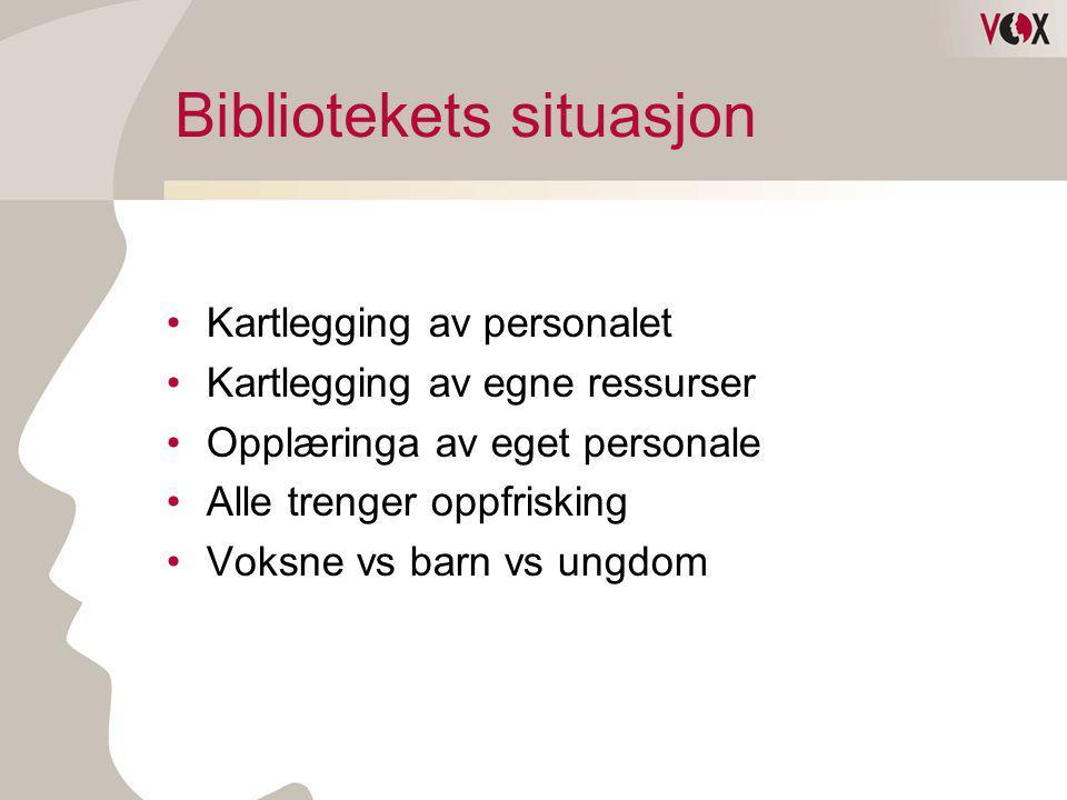 Bibliotekets situasjon •Kartlegging av personalet •Kartlegging av egne ressurser •Opplæringa av eget personale •Alle trenger oppfrisking •Voksne vs ba
