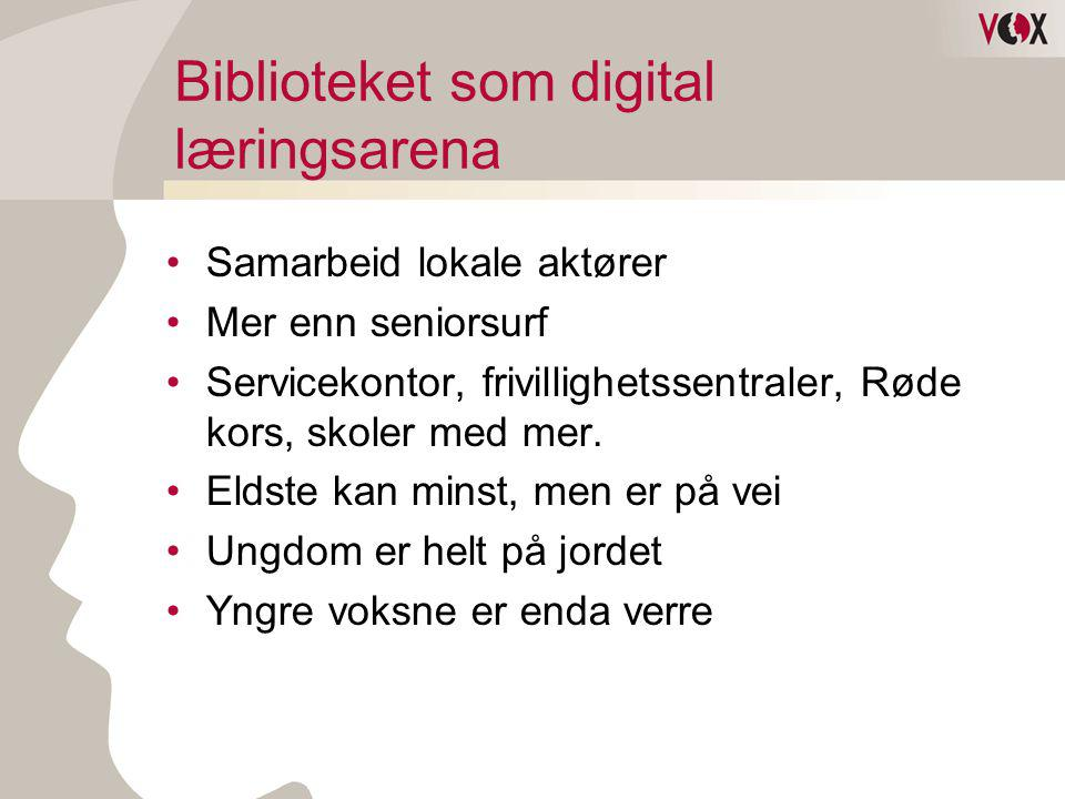 Biblioteket som digital læringsarena •Samarbeid lokale aktører •Mer enn seniorsurf •Servicekontor, frivillighetssentraler, Røde kors, skoler med mer.