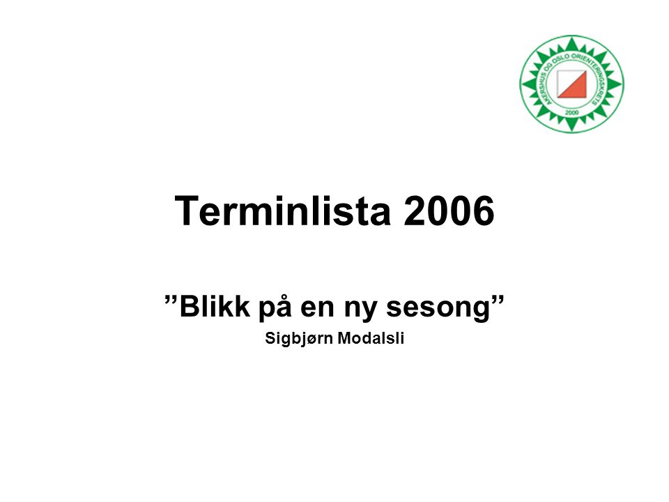 "Terminlista 2006 ""Blikk på en ny sesong"" Sigbjørn Modalsli"