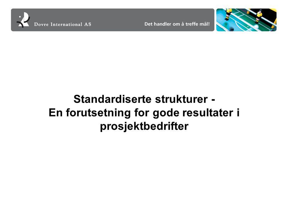 Behovet for strukturerte erfaringsdata IdentifiseringDefineringGjennomføringDrift & Vedl.