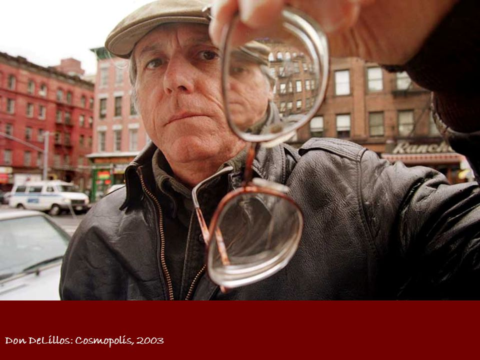 Don DeLillos: Cosmopolis, 2003