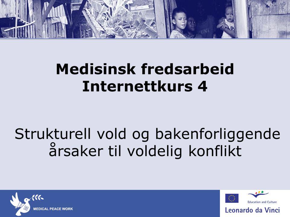 Medisinsk fredsarbeid Internettkurs 4 Strukturell vold og bakenforliggende årsaker til voldelig konflikt