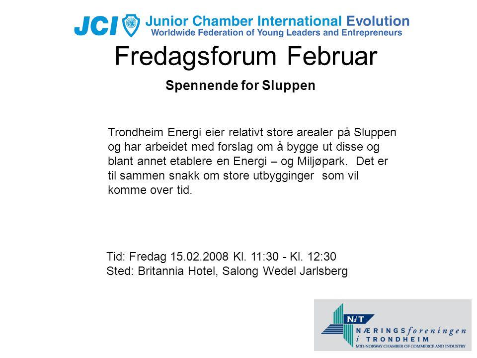 Fredagsforum Februar Spennende for Sluppen Trondheim Energi eier relativt store arealer på Sluppen og har arbeidet med forslag om å bygge ut disse og blant annet etablere en Energi – og Miljøpark.