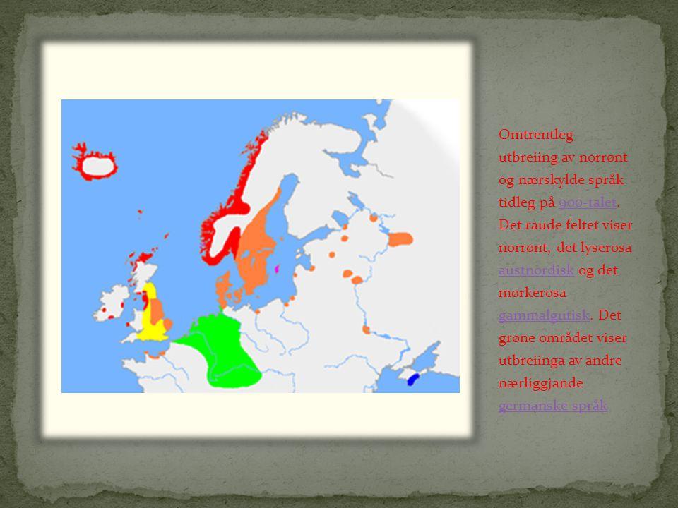 Omtrentleg utbreiing av norrønt og nærskylde språk tidleg på 900-talet.