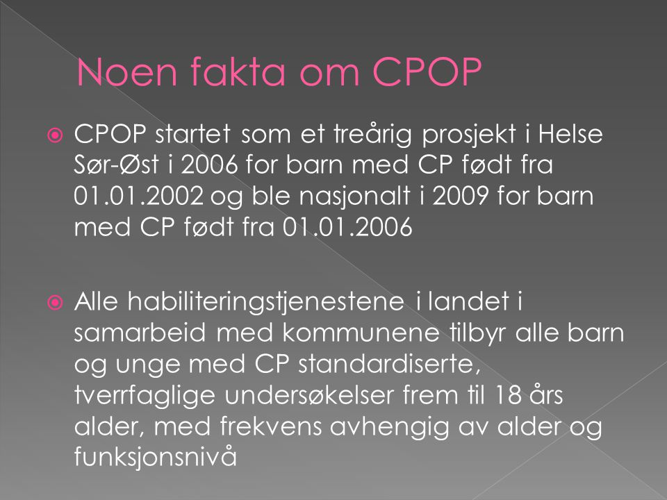 1986-1995 (kun CP diagnose): 1346 1996-2013 :1735 TOTAL: 3 081