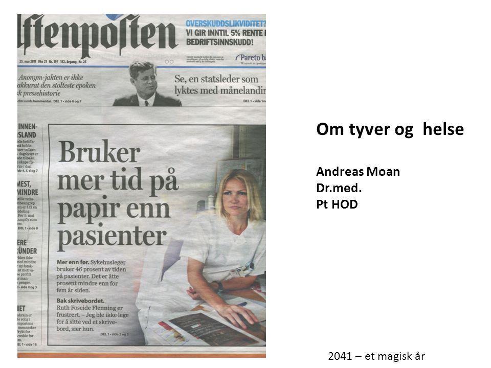 Om tyver og helse Andreas Moan Dr.med. Pt HOD 2041 – et magisk år
