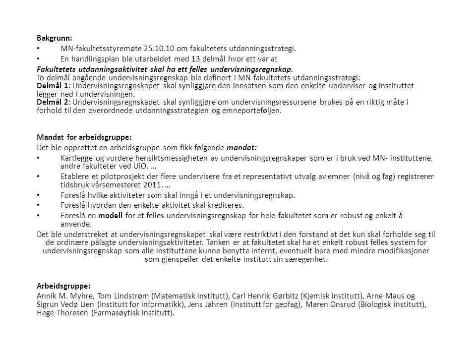 Bakgrunn: • MN-fakultetsstyremøte 25.10.10 om fakultetets utdanningsstrategi.
