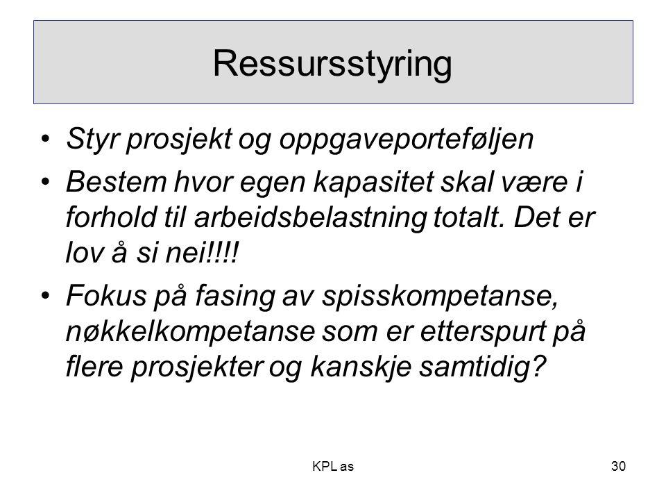 KPL as Ressursstyring •Styr prosjekt og oppgaveporteføljen •Bestem hvor egen kapasitet skal være i forhold til arbeidsbelastning totalt. Det er lov å