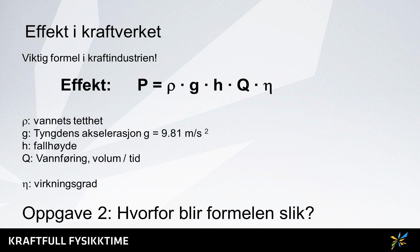 Oppgave 3 a) Hvor stor er effekten i Svartisen Kraftverk.