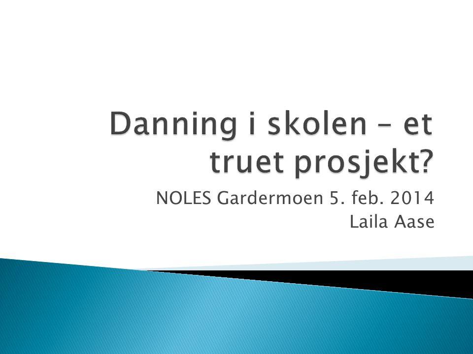 NOLES Gardermoen 5. feb. 2014 Laila Aase